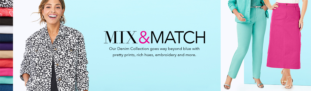 MIX & MATCH | Our Denim Collection goes way beyond blue with pretty prints, rich hues, embroidery and more.