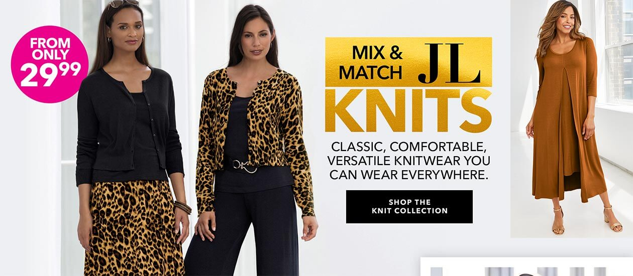 Mix & Match Jessica London Knits from $29.99 - SHOP THE COLLECTION