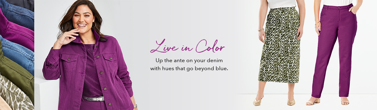 Live in Color - Up the ante on your denim with hues that go beyond blue