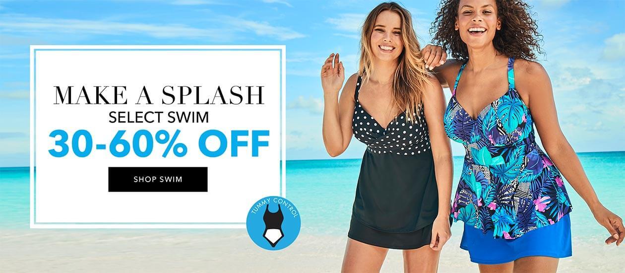 Make a splash! select swim 30-60% off - SHOP SWIM