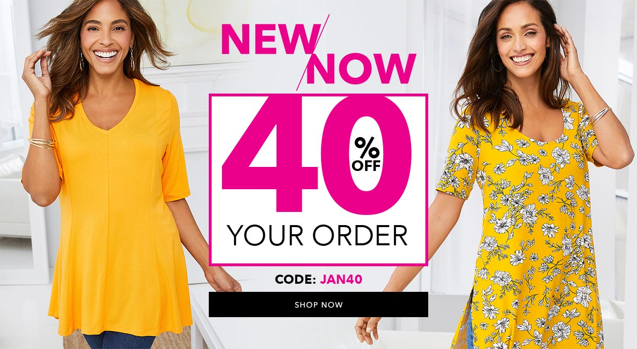 40% off your order use code: JAN40 - SHOP NOW