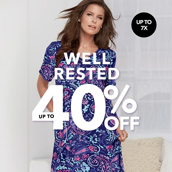 Well rested! Up to 40% off sleepwear