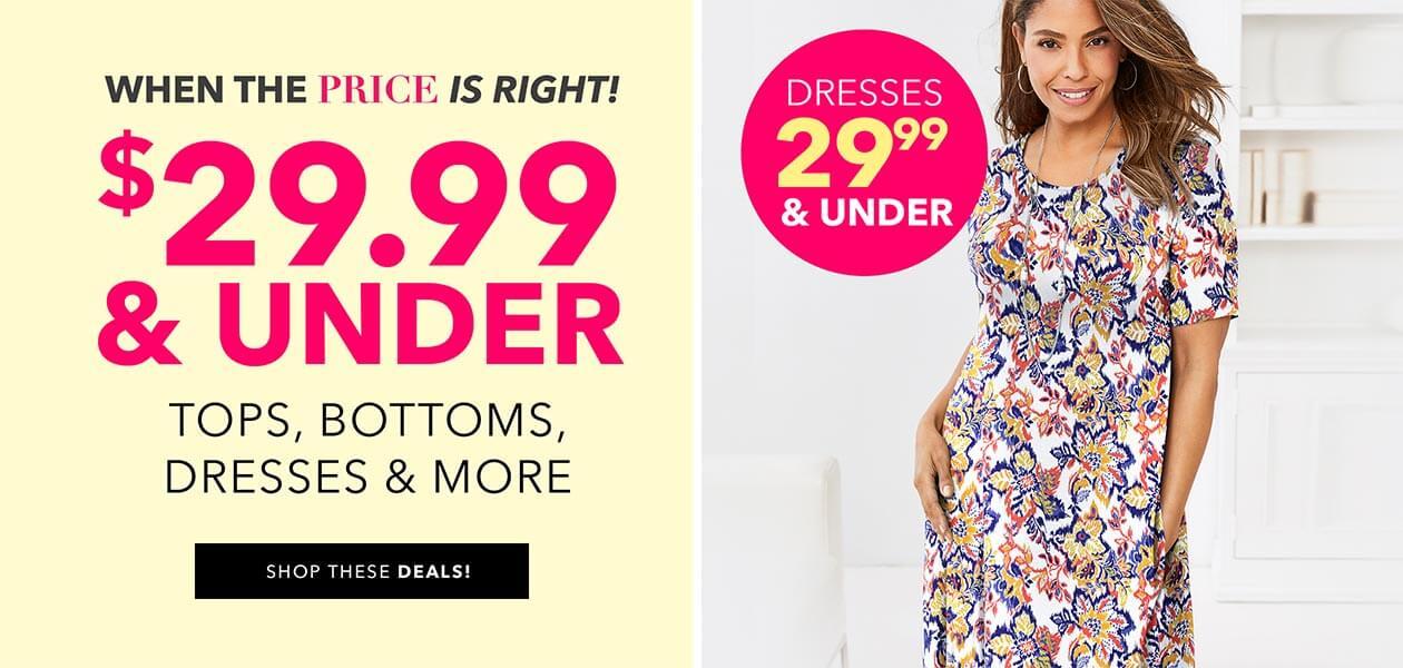 $29.99 & Under Tops, Bottoms, Dresses, & More! - SHOP THESE DEALS