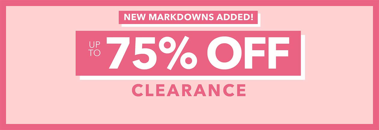 New Markdowns Added - Up to 75% Off Clearance!