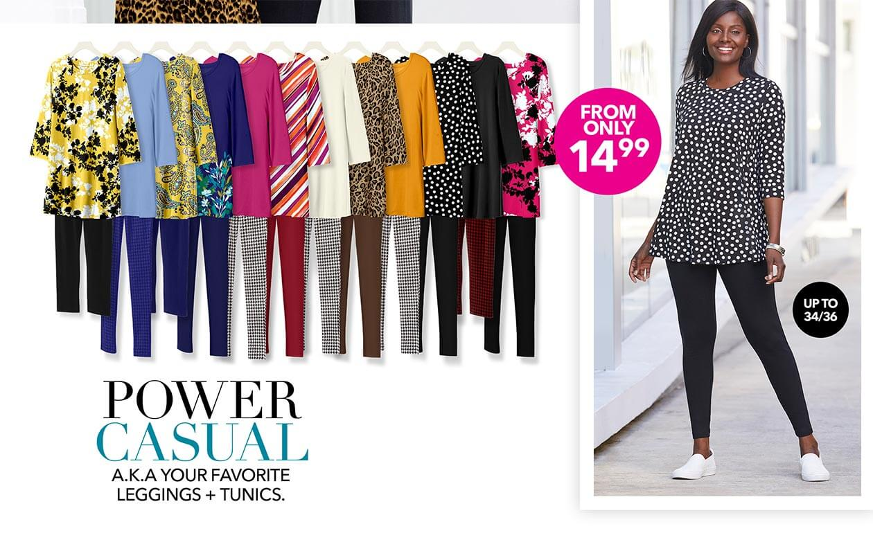 Power Casual a.k.a your favorite leggings + tunics from only $14.99