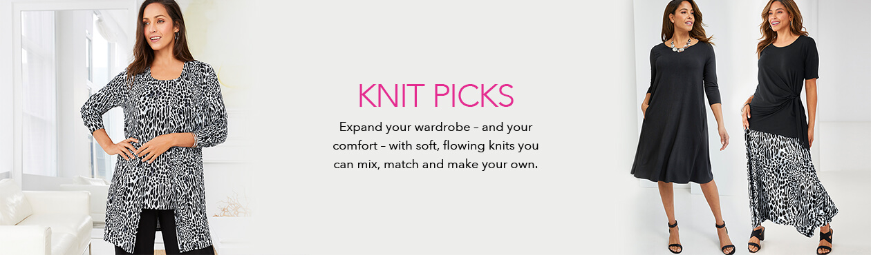 Knit Picks - Expand your wardrobe and your comfort with soft, flowing knits you can mix, match and make your own.