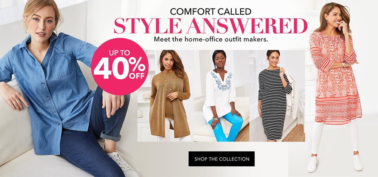 Comfort called & Style answered. Meet the home-office outfit makers. Up to 40% off - SHOP THE COLLECTION