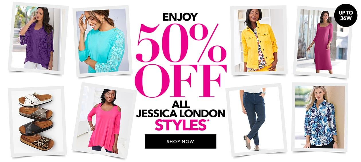Enjoy 50% off all jessica london styles - SHOP NOW